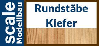 Kiefer Rundstäbe