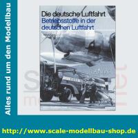 Die deutsche Luftfahrt Bd.35 - Betriebstoffe in der...