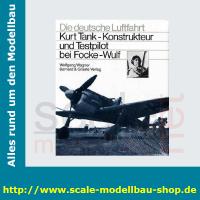 Die deutsche Luftfahrt Bd.1 - Kurt Tank - Konstrukteur...