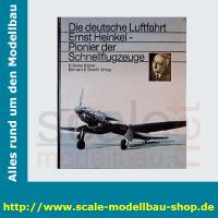 Die deutsche Luftfahrt Bd.5 - Ernst Heinkel, Pionier der...