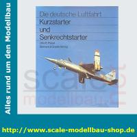 Die deutsche Luftfahrt Bd.6 - Kurzstarter und...