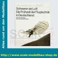 Die deutsche Luftfahrt Bd.8 - Schwerer als Luft - Die...