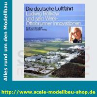 Die deutsche Luftfahrt Bd.12 - Ludwig Bölkow und...