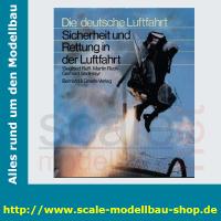Die deutsche Luftfahrt Bd.13 - Sicherheit und Rettung in...