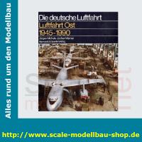 Die deutsche Luftfahrt Bd.22 - Luftfahrt Ost 1945-1990