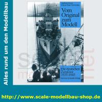 Vom Original zum Modell - Die deutschen Zerstörer...